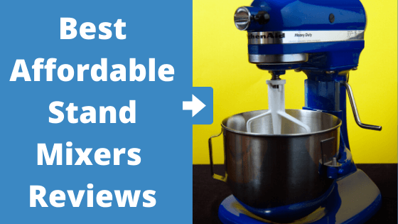 Best Affordable Stand Mixers in 2020