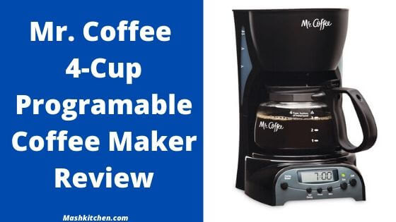 Mr. Coffee 4-Cup Programmable Coffee Maker Review