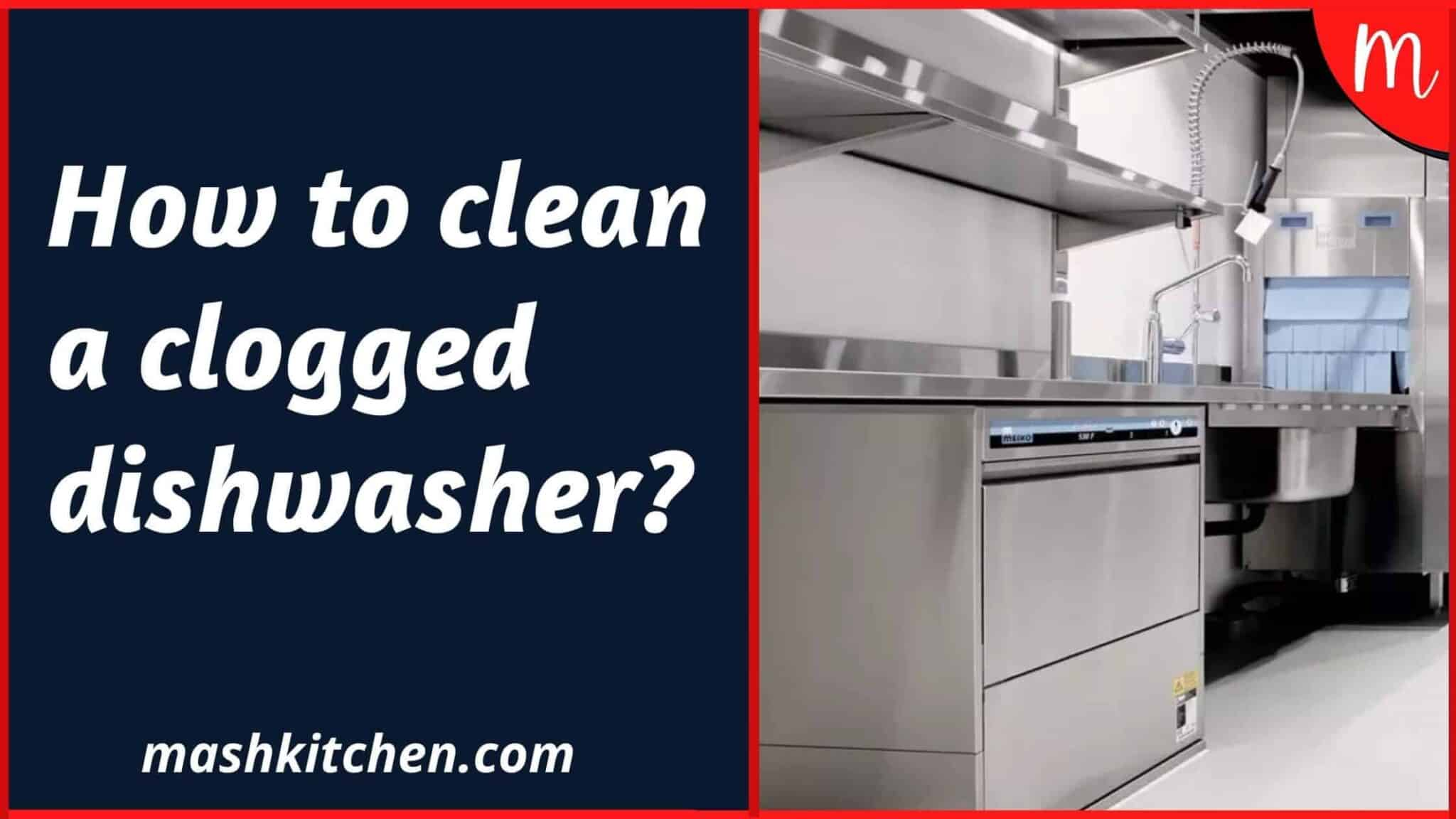 How to clean a clogged dishwasher