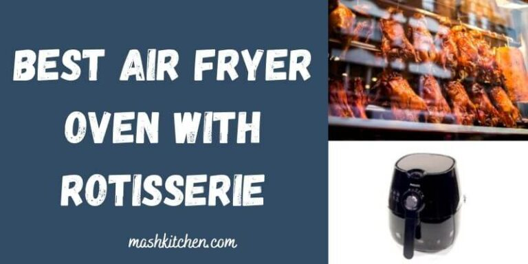 Best Air Fryer Oven with Rotisserie