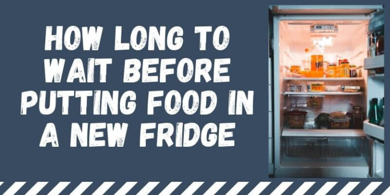 How Long to Wait Before Putting Food in a New Fridge